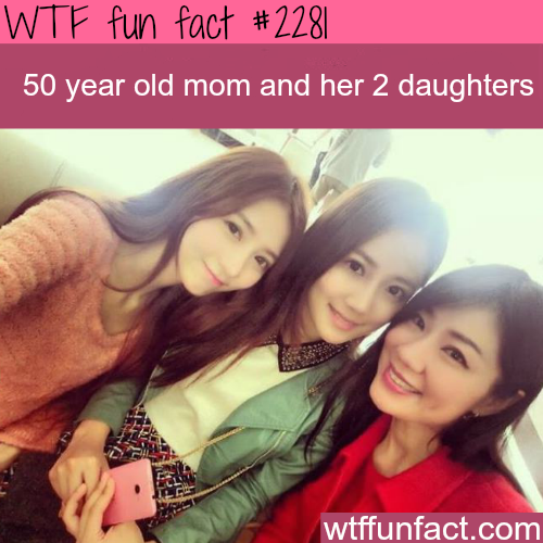 50 Year old mom and her 2 daughters -WTF fun facts