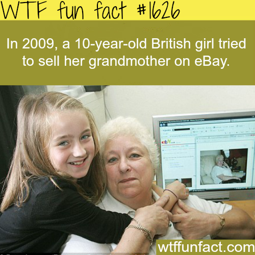 A british girl tried to sell her grandmother on  ebay - WTF fun facts