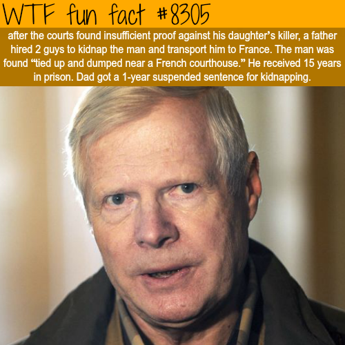 A father kidnapped his daughters killer - WTF fun facts