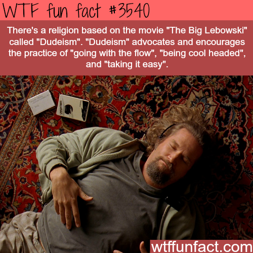 "A religion based on the movie ""The Big Lebowski"" - WTF fun facts"