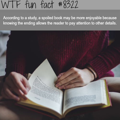A spoiled book can be good for the reader - WTF fun facts