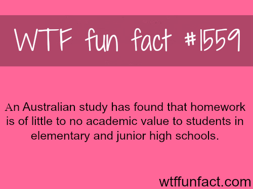 An Australian study on homework - WTF fun facts