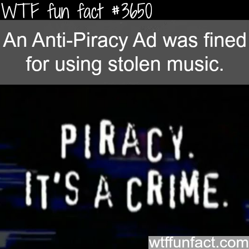 Anti-Piracy ad has stolen music in it -  WTF fun facts