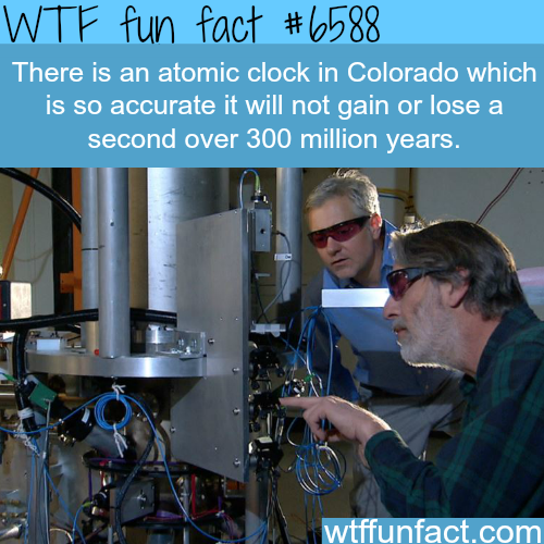 Atomic clock that will be accurate for millions of years - WTF fun facts
