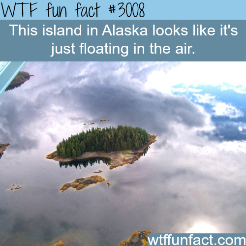 Awesome island in Alaska looks like it's flying -  WTF fun facts