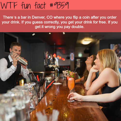 Bar in Denver that will make you pay double if you…- WTF fun facts