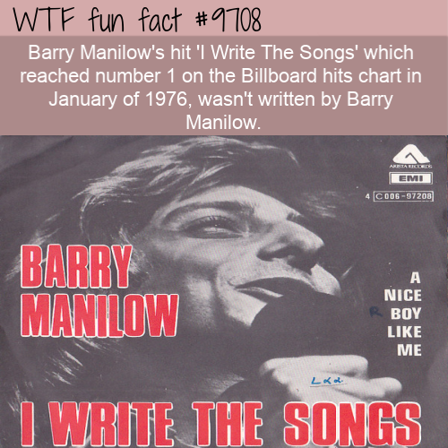 Barry Manilow's hit 'I Write The Songs' which reached number 1 on the Billboard hits chart in January of 1976