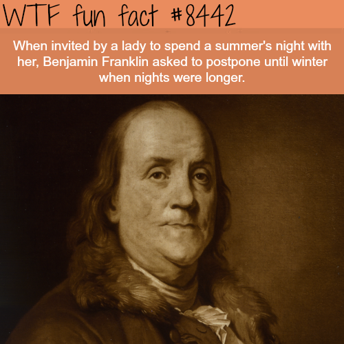 Benjamin Franklin invited to spend a night with a lady - WTF fun facts
