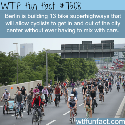 Berlin's superhighways - WTF FUN FACTS