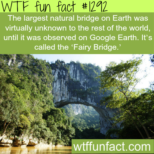 The largest natural bridge on Earth was virtually unknown to the rest of the world