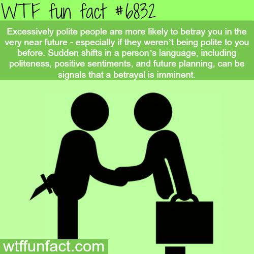 Beware of sudden politeness - WTF fun fact