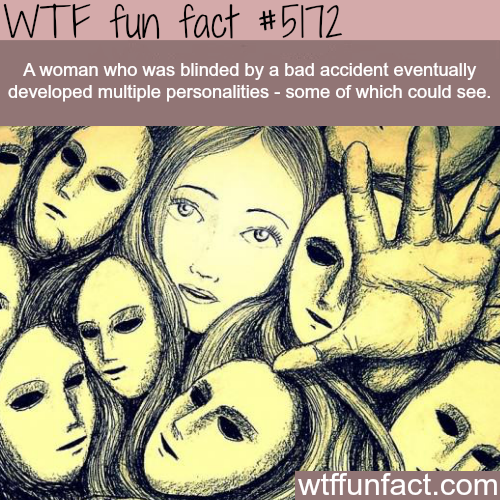 Blind woman who could see depending on personality - WTF fun facts