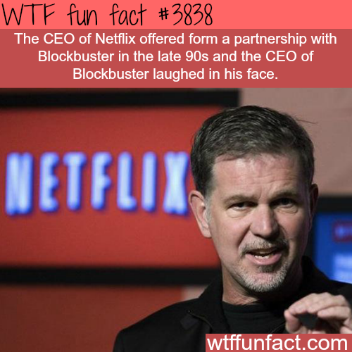 Blockbuster laughed at Netflix CEO - WTF fun facts