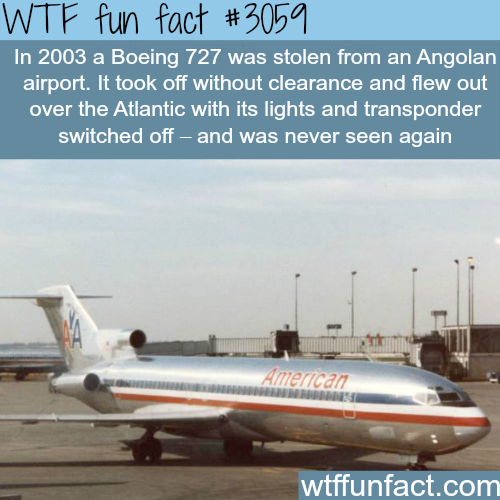 Boeing 727 stolen from Angolan Airport -  WTF fun facts