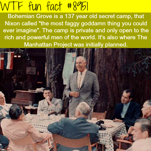 Bohemian Grove - WTF fun fact