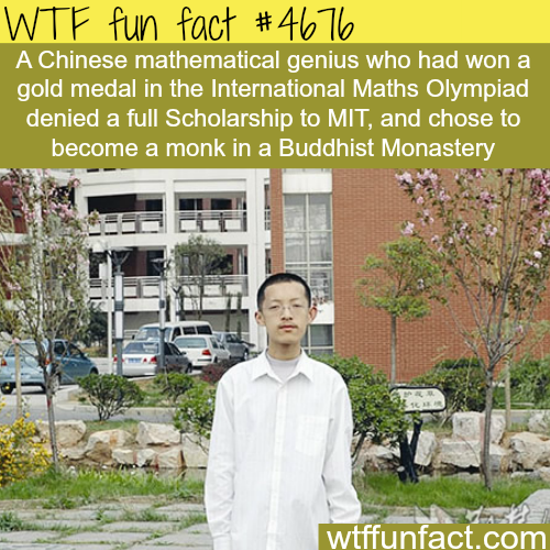 Chinese math genius turns down MIT to become a monk - WTF fun facts