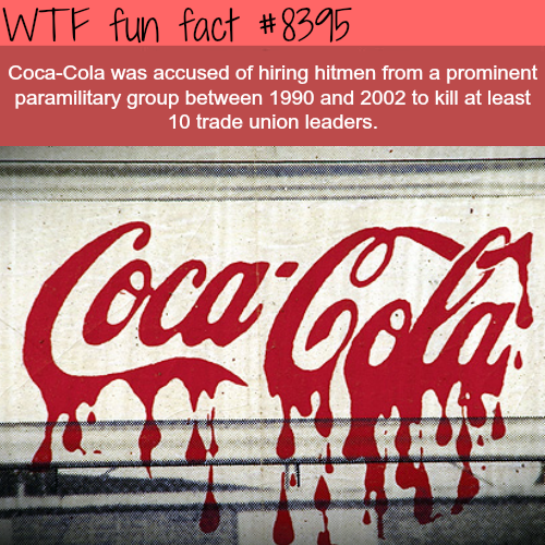 Coca-Cola accused of hiring hitmen - WTF fun facts