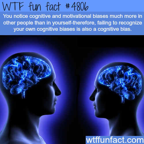 Cognitive biases - WTF fun facts