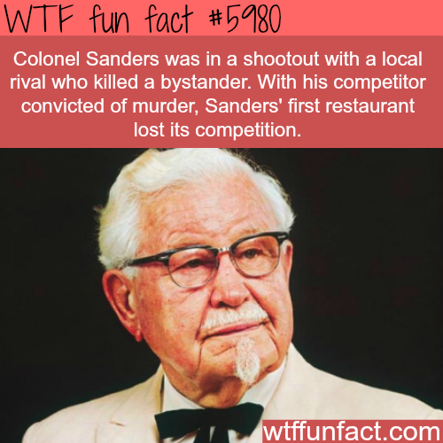 Colonel Sanders was in a shootout - WTF fun facts