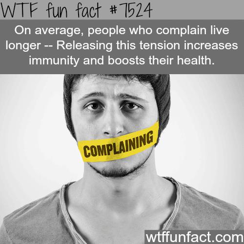 Complaining - WTF fun fact