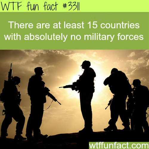 Countries with no military -  WTF fun facts