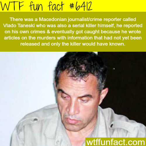 Crime reporter turns out to be the killer - WTF fun facts