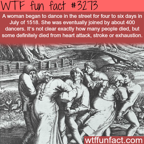 Dancing plague that killed people -WTF fun facts