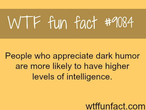 Dark Humor - WTF fun fact