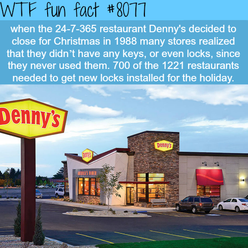 Denny's 24-7 restaurant - WTF fun fact