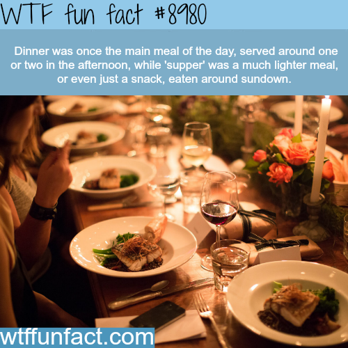 Dinner and Supper - WTF fun fact