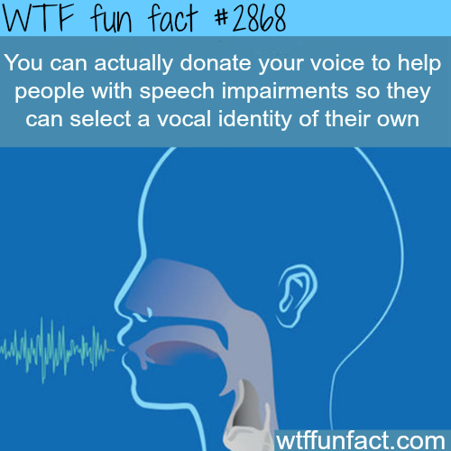 Donate your voice to help people -WTF fun facts