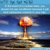 dont use conditioner in the event of a nuclear