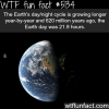 earths day is getting longer wtf fun facts