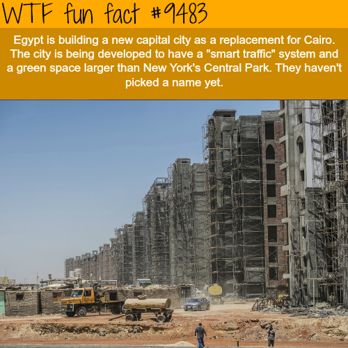 Egypt Building a new capital city - WTF fun fact