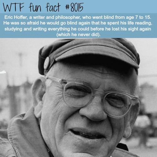 Eric Hoffer - WTF fun fact