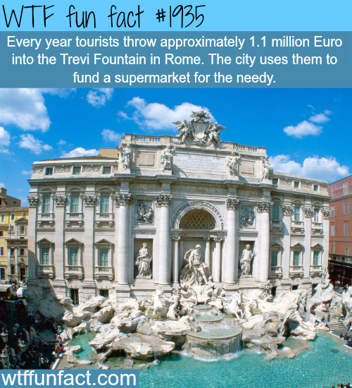 Every year tourists throw a million dollar in the Trevi Fountain - WTF fun facts
