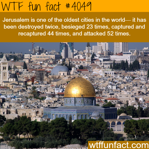 Facts about the history of Jerusalem - WTF fun facts