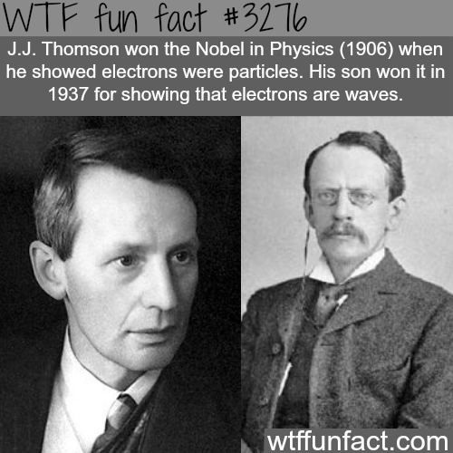Father and son won two Nobel prizes -WTF fun facts