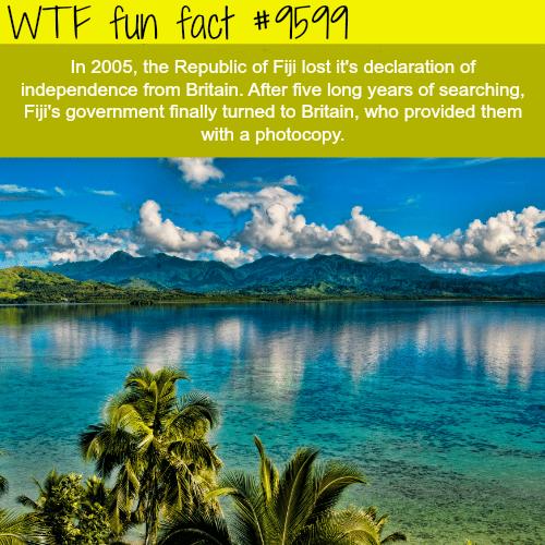 Fiji lost itsdeclaration of independence - WTF fun fact