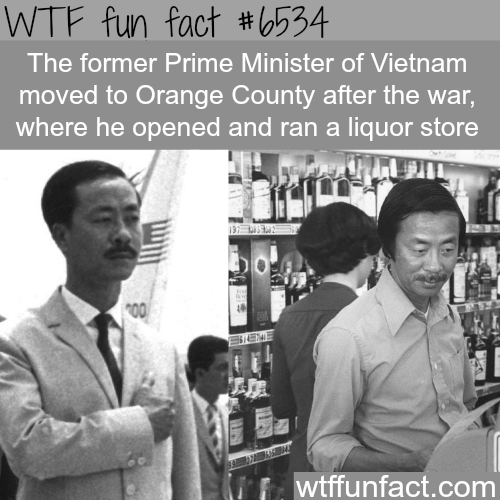 Former Prime Minister of Vietnam moves California and opens a liquor store - WTF fun facts
