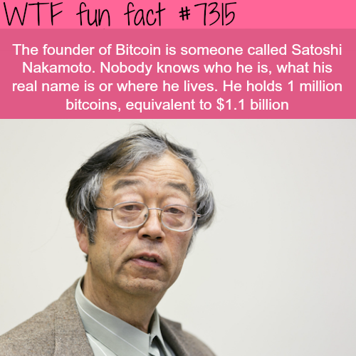 Founder of Bitcoin - WTF fun fact