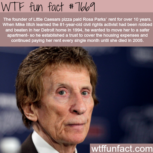Founder of Little Caesars pizza payed Rosa Park's rent - WTF fun facts