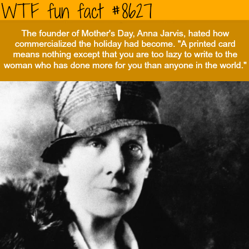 Founder of Mother's Day - WTF fun facts