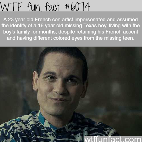 French con artist assumes the identity of a missing Texan boy - WTF fun facts