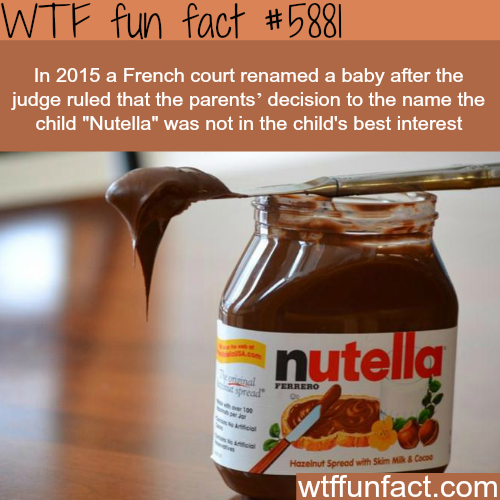"French court didn't allow parent to name their child ""Nutella"" - WTF fun facts"