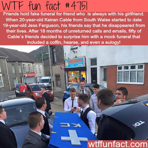Friends hold a fake funeral for their friend - WTF fun facts