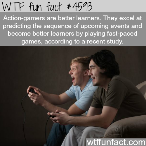 Gamers are better learners -   WTF fun facts