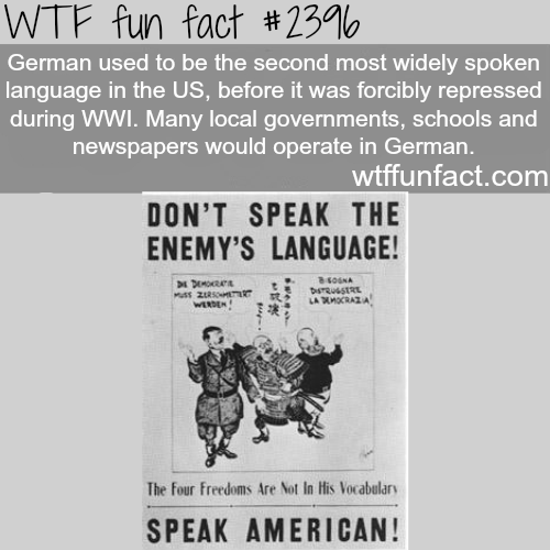 German used to be the second most spoken language in the U.S -WTF funfacts