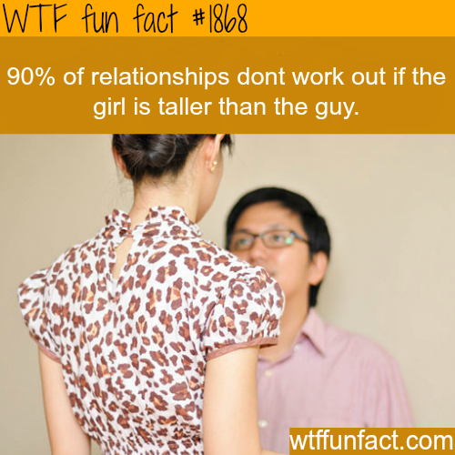 relationships: Girl tallker than the guy - WTF fun facts