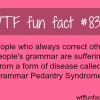 grammar pedantry syndrome wtf fun facts